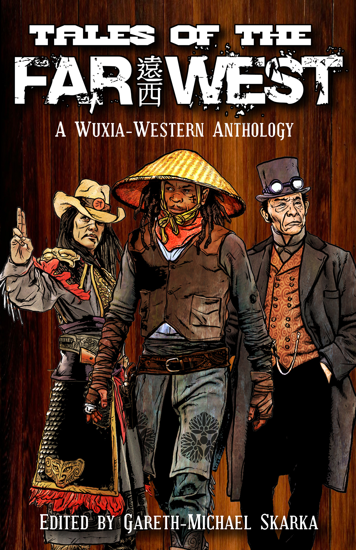 Sixguns, Steampunk and Wuxia: Tales of the Far West - The Functional
