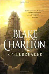 Spellbreaker by Blake Charlton