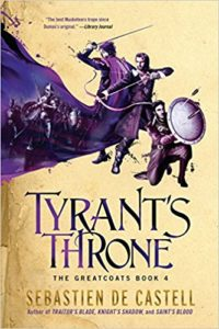 Tyrant's Throne - The Greatcoats Book 4 by Sebastien de Castell