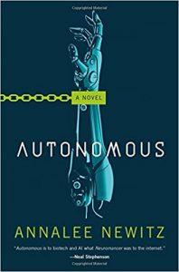 Autonomous: A Novel by Annalee Newitz