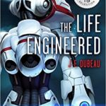 The Life Engineered by J.F. Dubeau