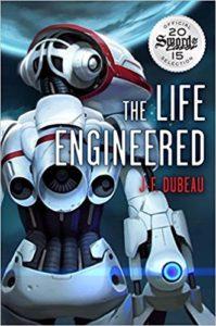 The Life Engineered by J.F. Dubeau