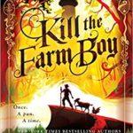 Kill the Farm Boy by Delilah S. Dawson and Kevin Hearne