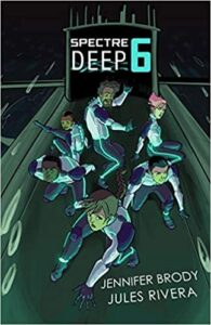 Spectre Deep 6 by Jennifer Brody and Jules Rivera