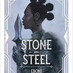 Stone and Steel by Eboni Dunbar