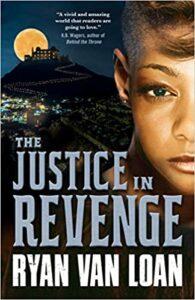 The Justice in Revenge by Ryan Van Loan