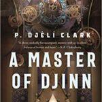 A Master of Djinn by P Djéli Clark