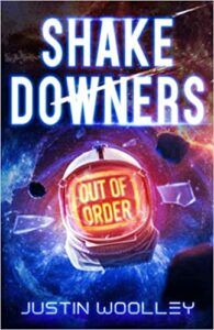 Shakedowners by Justin Woolley