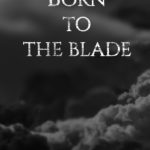 Born to the Blade