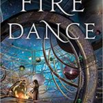 Fire Dance by Ilana C Myer