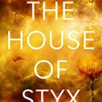 The House of Styx by Derek Kunsken
