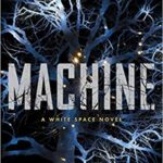Machine by Elizabeth Bear