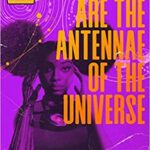 Afro Puffs Are the Antennae of the Universe by Zig Zag Claybourne
