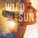 Unbound: The Wild Sun Book 2 by Ehsan & Shakil Ahmad